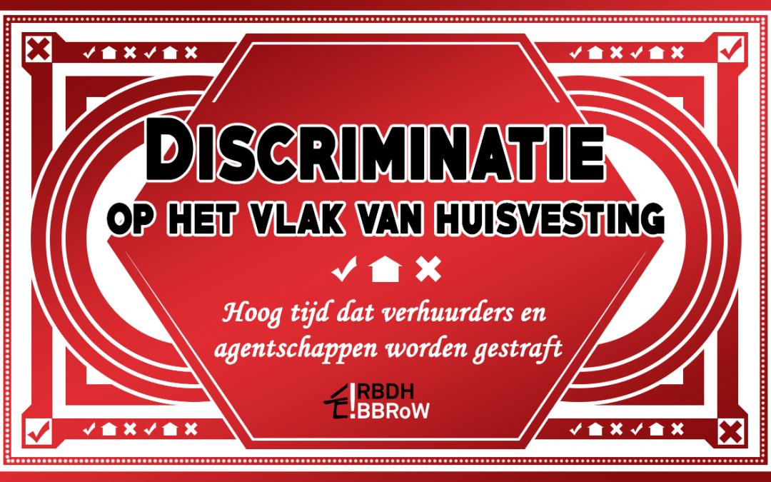 Disrciminatie op het vlak van huisvesting – Hoog tijd dat verhuurders en agentschappen worden