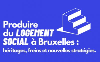 Produire du logement social à Bruxelles