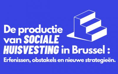 De productie van sociale huisvesting in Brussel